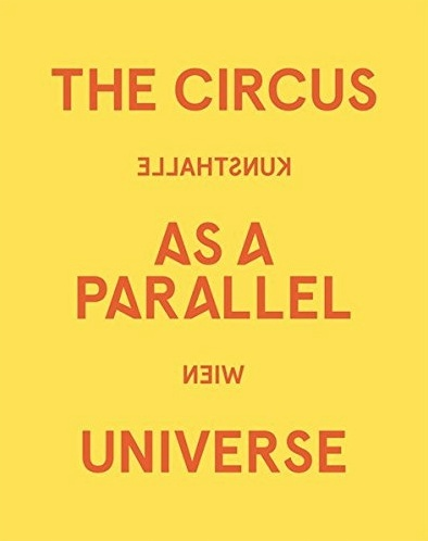 Parallelwelt Zirkus: the circus as a parallel universe